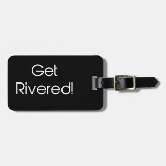 Get Rivered Luggage Tag