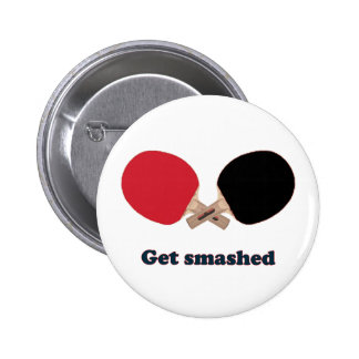 Get Smashed Ping Pong 6 Cm Round Badge
