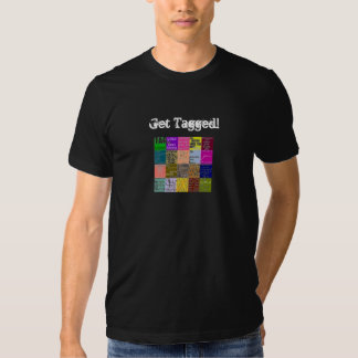 Get Tagged! Tee Shirts