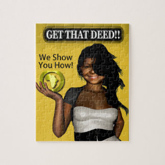GET THAT DEED!!! JIGSAW PUZZLE