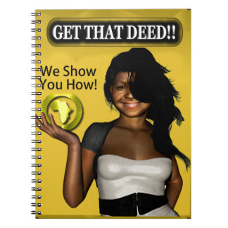 GET THAT DEED!!! NOTEBOOKS