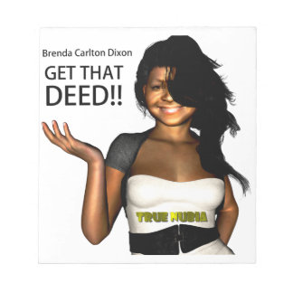 GET THAT DEED NOTEPAD