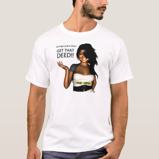 GET THAT DEED T-Shirt