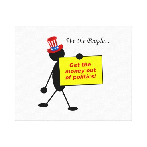 Get The Money Out of Politics Gallery Wrapped Canvas