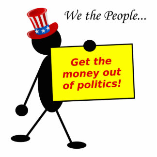 Get The Money Out of Politics Standing Photo Sculpture
