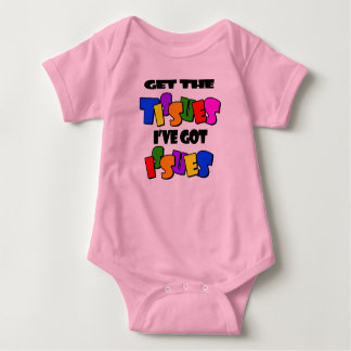 Get the Tissues I've Got Issues Baby One Piece Baby Bodysuit