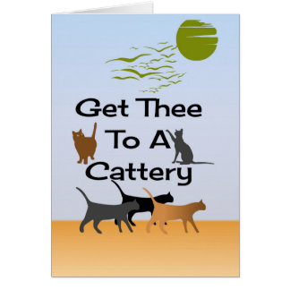Get Thee To A Cattery Greeting Card
