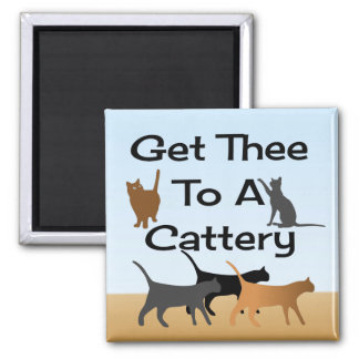 Get Thee To A Cattery Magnet