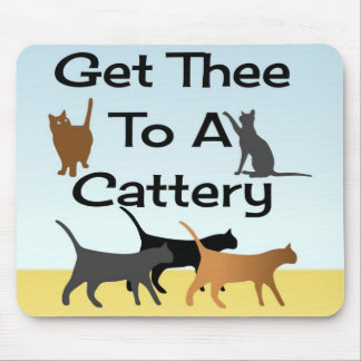 Get Thee To A Cattery Mouse Pad