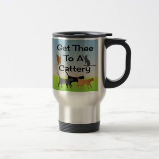 Get Thee To A Cattery Travel Mug