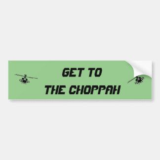 Get to the choppah bumper sticker