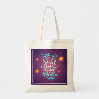 Get Up And Start To Follow Your Dreams Budget Tote Bag