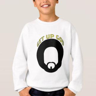 Get Up God Sweatshirt