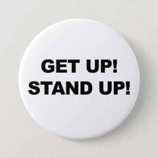 GET UP! STAND UP! PROTEST! 7.5 CM ROUND BADGE
