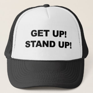 GET UP! STAND UP! TRUCKER HAT