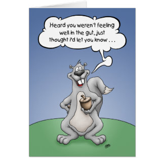 Get Well Humor, Squirrel Nuts Greeting Card