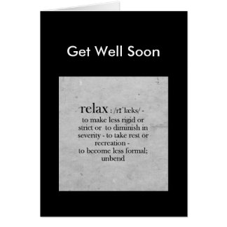 Get Well Soon definition of Relax Humor Greeting Card