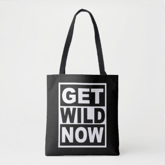 Get Wild Now Tote Bag