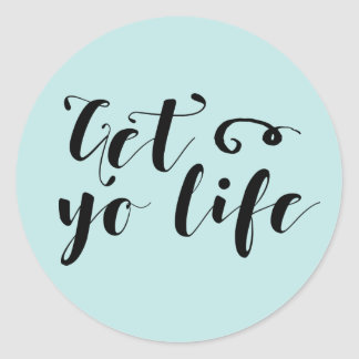 Get Your Life Typography Classic Round Sticker