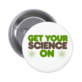 Get your Science on 6 Cm Round Badge
