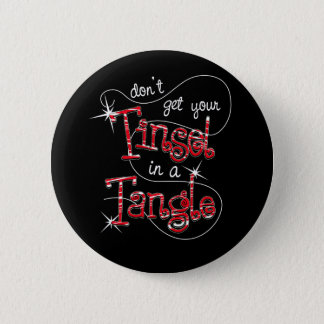 Get your tinsel in a tangle christmas gifts 6 cm round badge