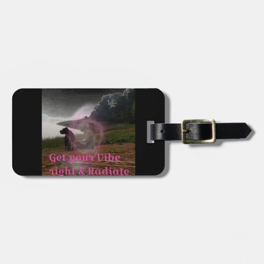 Get your vibe right luggage tag