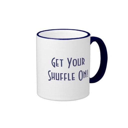 Get YourShuffle On! Coffee Mug