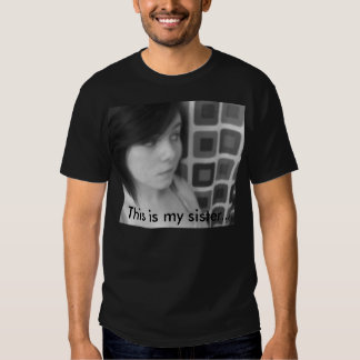 GetAttachment, This is my sister... T Shirts