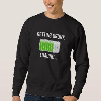 Getting Drunk Loading Funny Sweatshirt