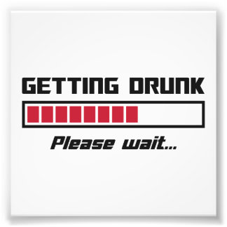 Getting Drunk Please Wait Loading Bar Photograph