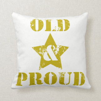 Getting Old Ain't for Sissies! Old & Proud! Cushion