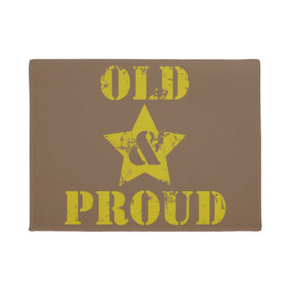 Getting Old Ain't for Sissies! Old & Proud! Doormat