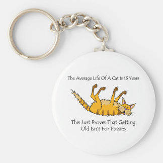 Getting Old isn t for Pussies Key Chains