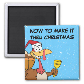 Getting Through the Holiday Season to Christmas Square Magnet