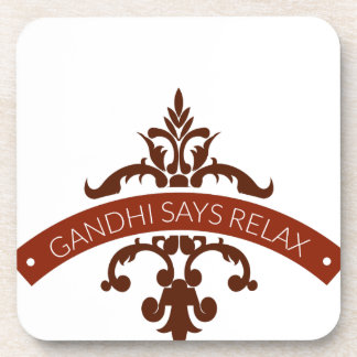 ghandi says relax coaster