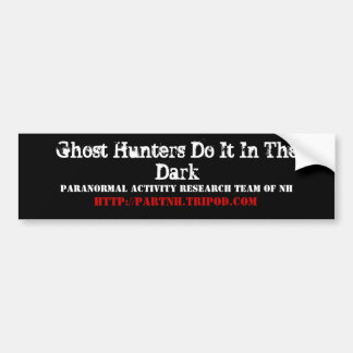 Ghost Hunters Do It In The Dark, Paranormal Act... Bumper Sticker