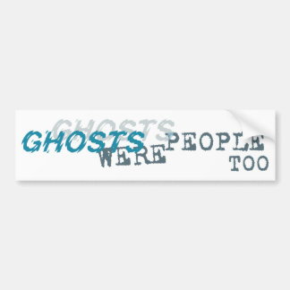 GHOSTS Bumper Sticker
