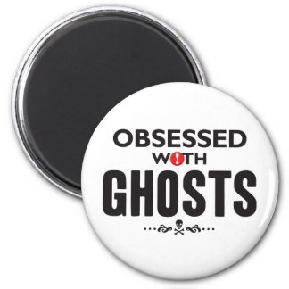 Ghosts Obsessed 6 Cm Round Magnet