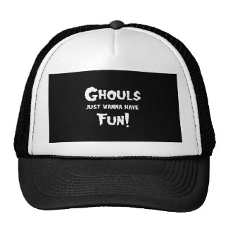 GHOULS JUST WANNA HAVE FUN TRUCKER HATS
