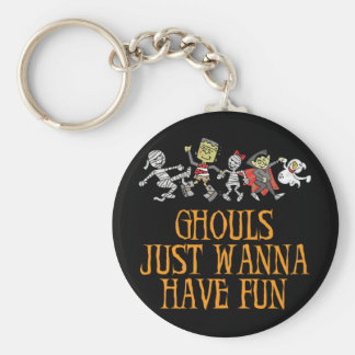 Ghouls Just Wanna Have Fun Keychain