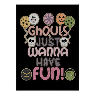 Ghouls Just Wanna Have Fun - Novelty Halloween Poster