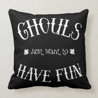Ghouls Just Want to Have Fun Black Pillow