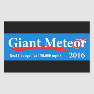Giant Meteor 2016 Real Change at 150,000 mph Rectangular Sticker
