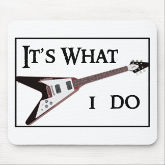 GIBSON FLYING V-IT'S WHAT I DO MOUSE PAD
