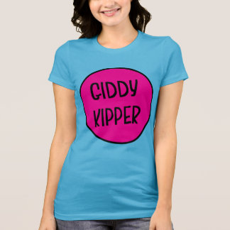 Giddy Kipper, Funny British Saying Women's Tee