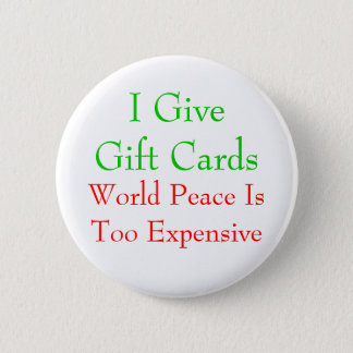 Gift Cards or World Peace 6 Cm Round Badge