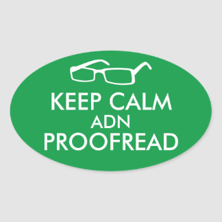 Gift for Writers Keep Calm and Proofread Oval Sticker