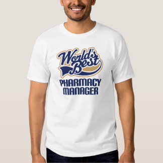 Gift Idea For Pharmacy Manager (Worlds Best) T Shirt