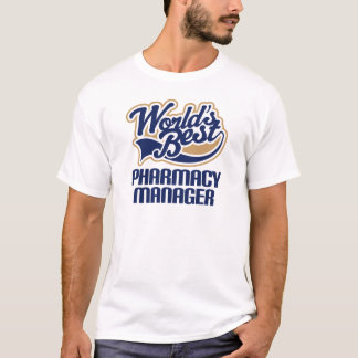 Gift Idea For Pharmacy Manager (Worlds Best) T-Shirt