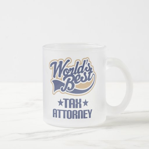 Gift Idea For Tax Attorney (Worlds Best) Mugs